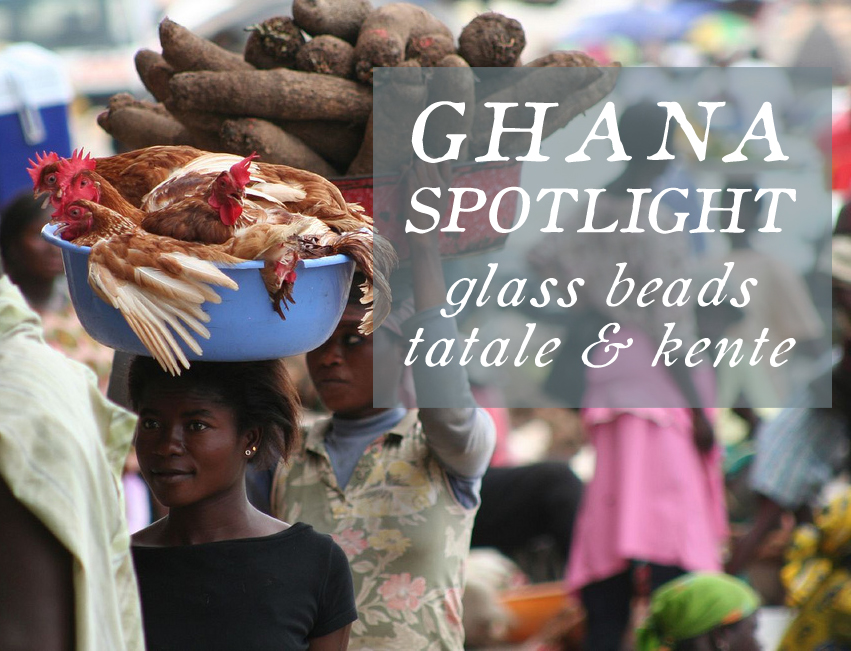 Ghana: Glass, Tatale and Kente