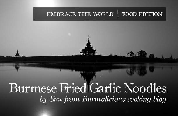 World Recipe: Burmese Garlic Oil Noodles