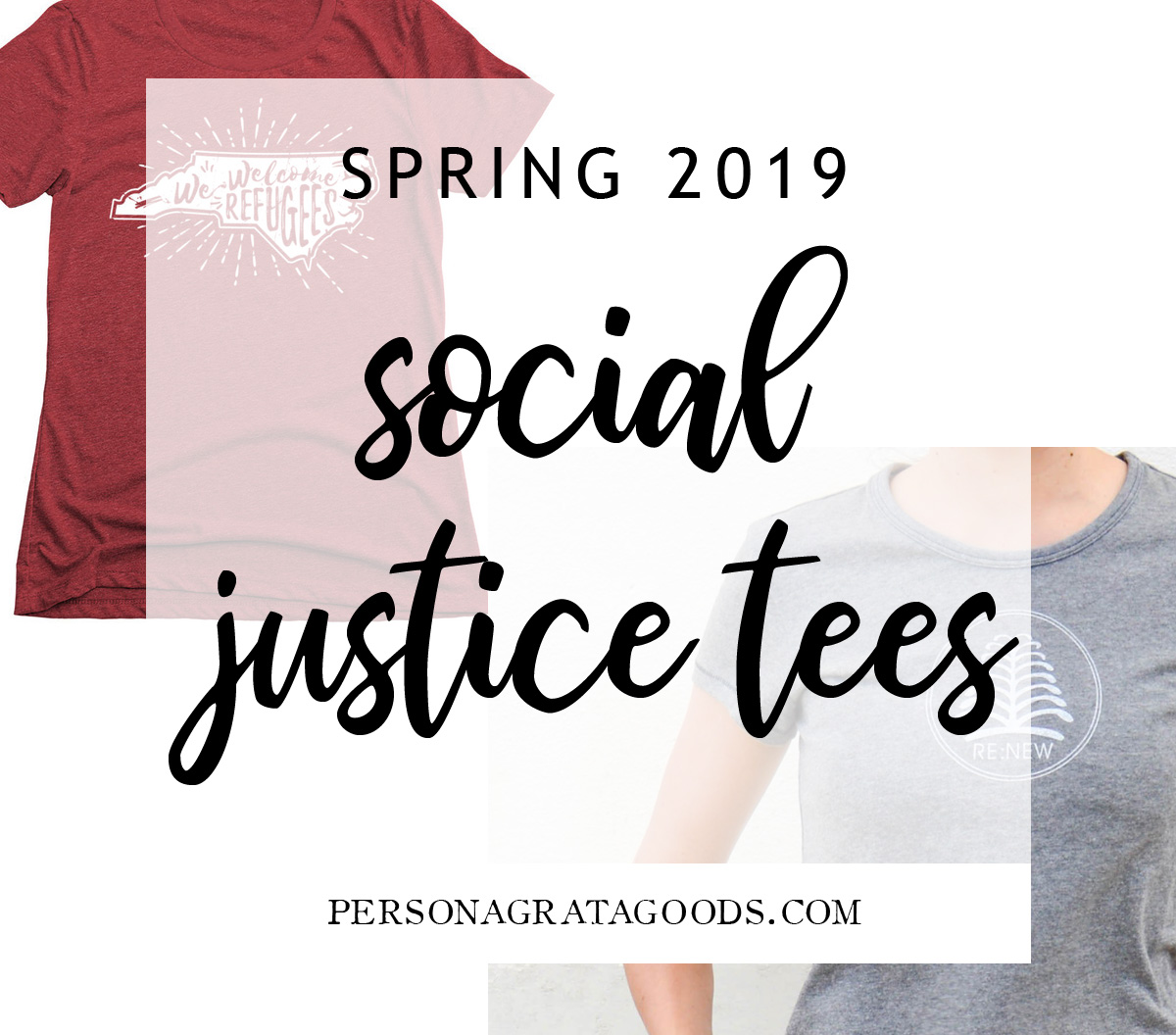 Fav Social Justice Tees for Spring 2019