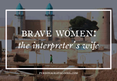 Brave Women: The Interpreter's Wife