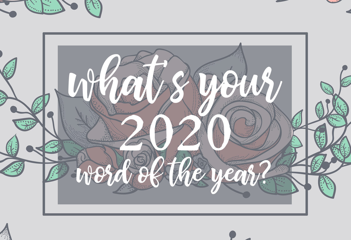 What Word Defines You in 2020? Take the quiz!